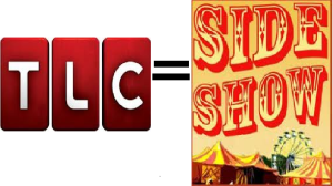 TLC Programming as the Modern Sideshow: A Series with Special Guests!